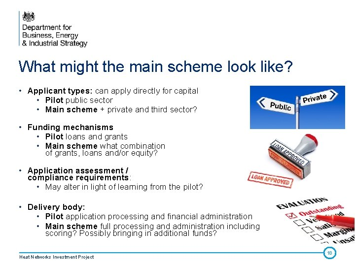 What might the main scheme look like? • Applicant types: can apply directly for