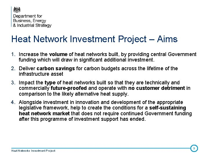 Heat Network Investment Project – Aims 1. Increase the volume of heat networks built,