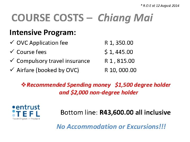 * R. O. E at 12 August 2014 COURSE COSTS – Chiang Mai Intensive