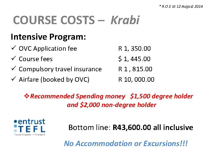 * R. O. E at 12 August 2014 COURSE COSTS – Krabi Intensive Program: