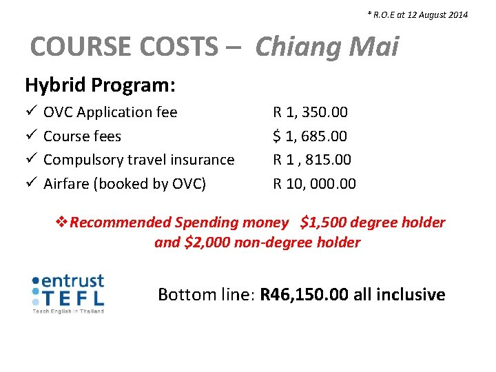 * R. O. E at 12 August 2014 COURSE COSTS – Chiang Mai Hybrid