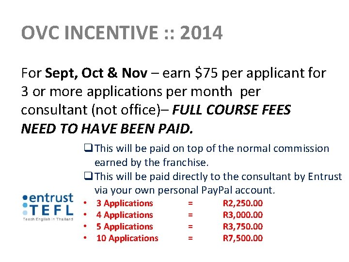 OVC INCENTIVE : : 2014 For Sept, Oct & Nov – earn $75 per
