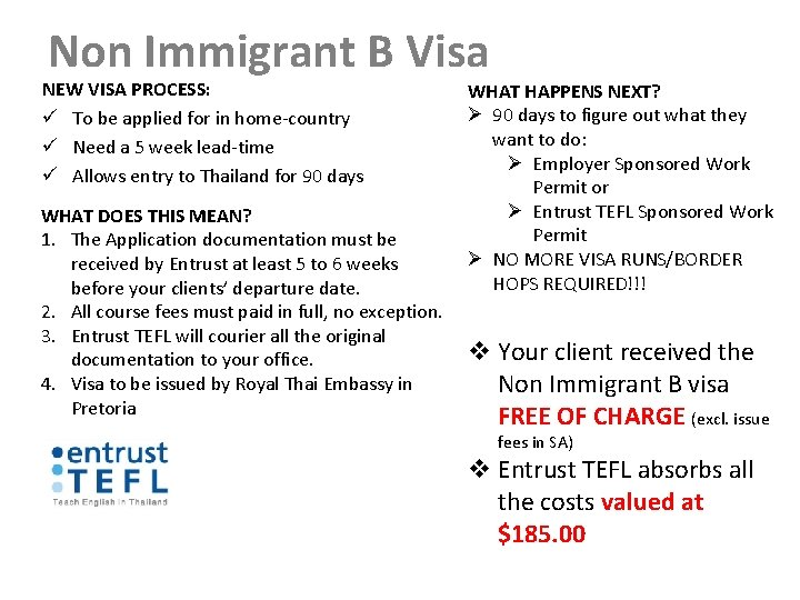 Non Immigrant B Visa NEW VISA PROCESS: ü To be applied for in home-country