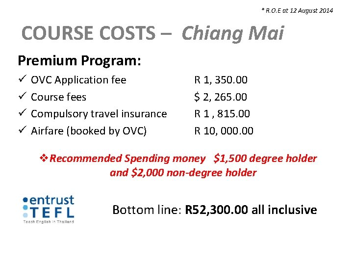 * R. O. E at 12 August 2014 COURSE COSTS – Chiang Mai Premium