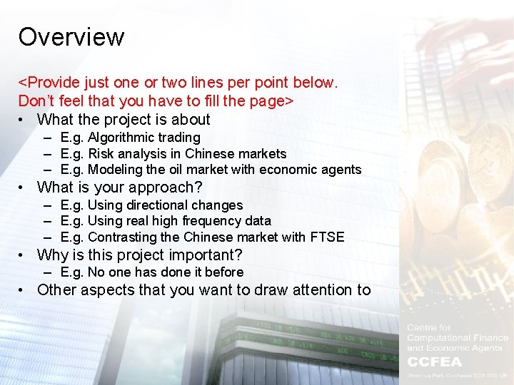 Overview <Provide just one or two lines per point below. Don't feel that you
