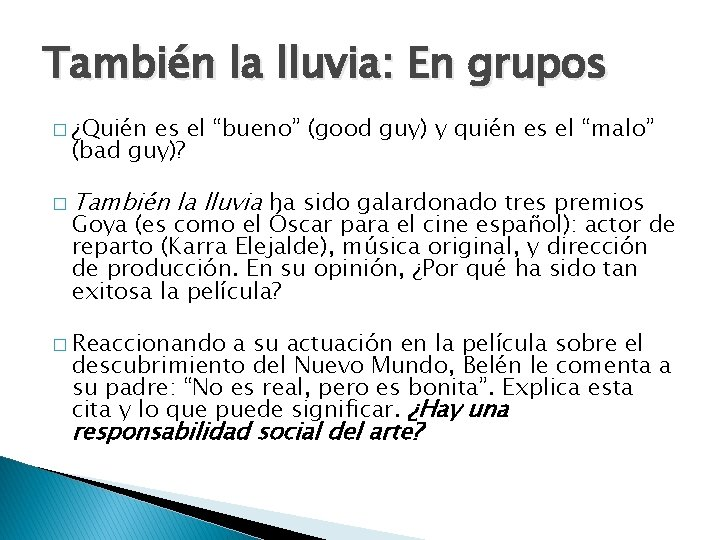 """También la lluvia: En grupos � ¿Quién es el """"bueno"""" (good guy) y quién"""
