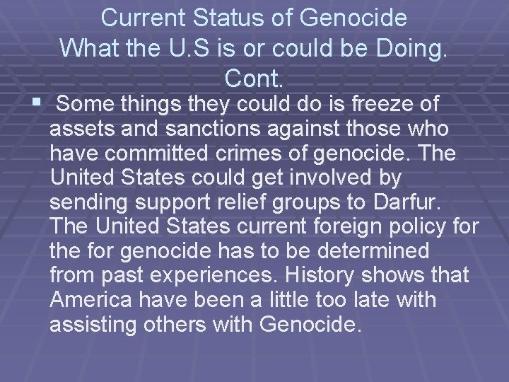 Current Status of Genocide What the U. S is or could be Doing. Cont.