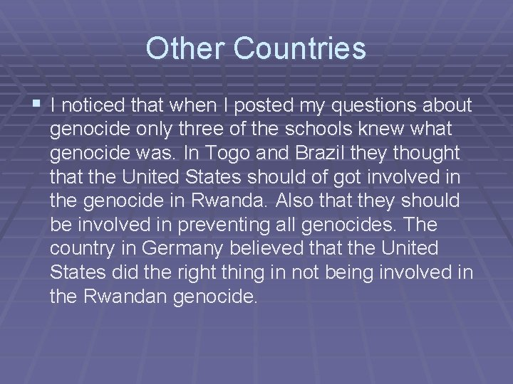 Other Countries § I noticed that when I posted my questions about genocide only