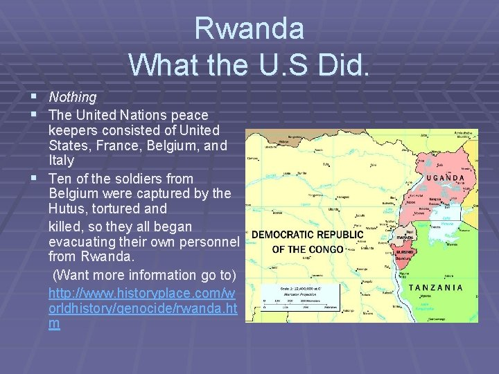 Rwanda What the U. S Did. § Nothing § The United Nations peace keepers