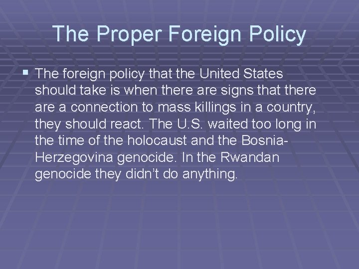 The Proper Foreign Policy § The foreign policy that the United States should take