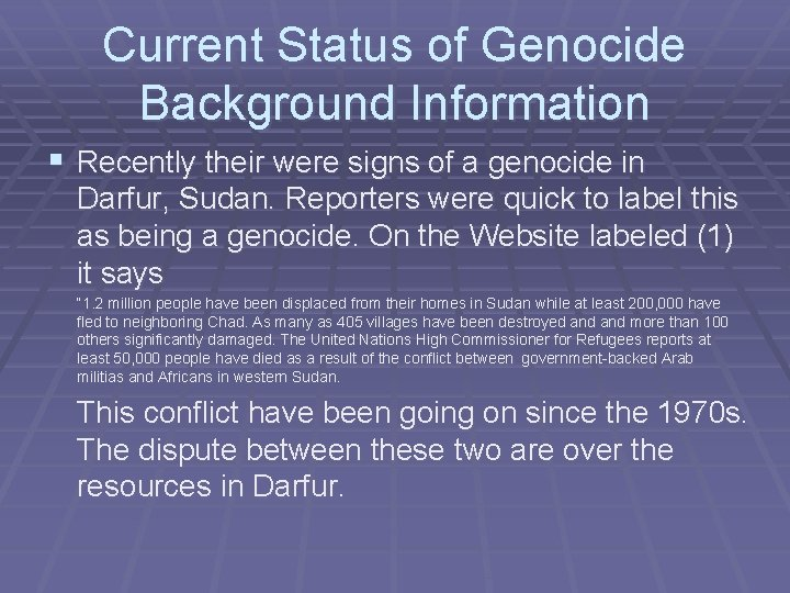 Current Status of Genocide Background Information § Recently their were signs of a genocide