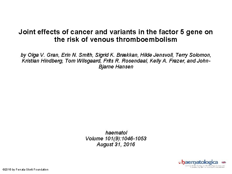 Joint effects of cancer and variants in the factor 5 gene on the risk