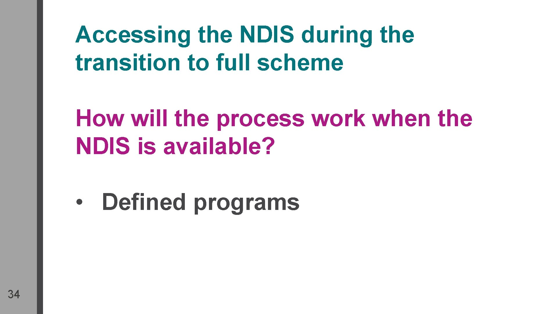 Accessing the NDIS during the transition to full scheme How will the process work