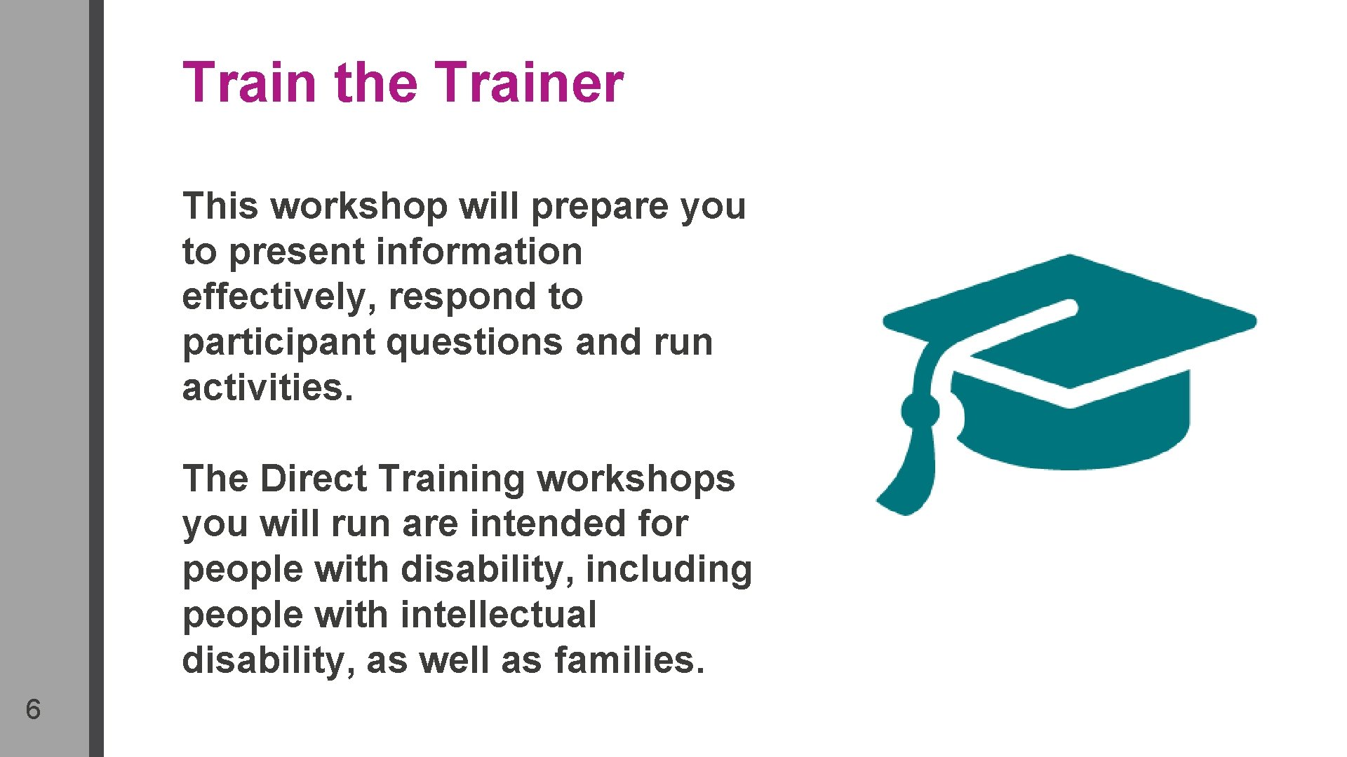 Train the Trainer This workshop will prepare you to present information effectively, respond to