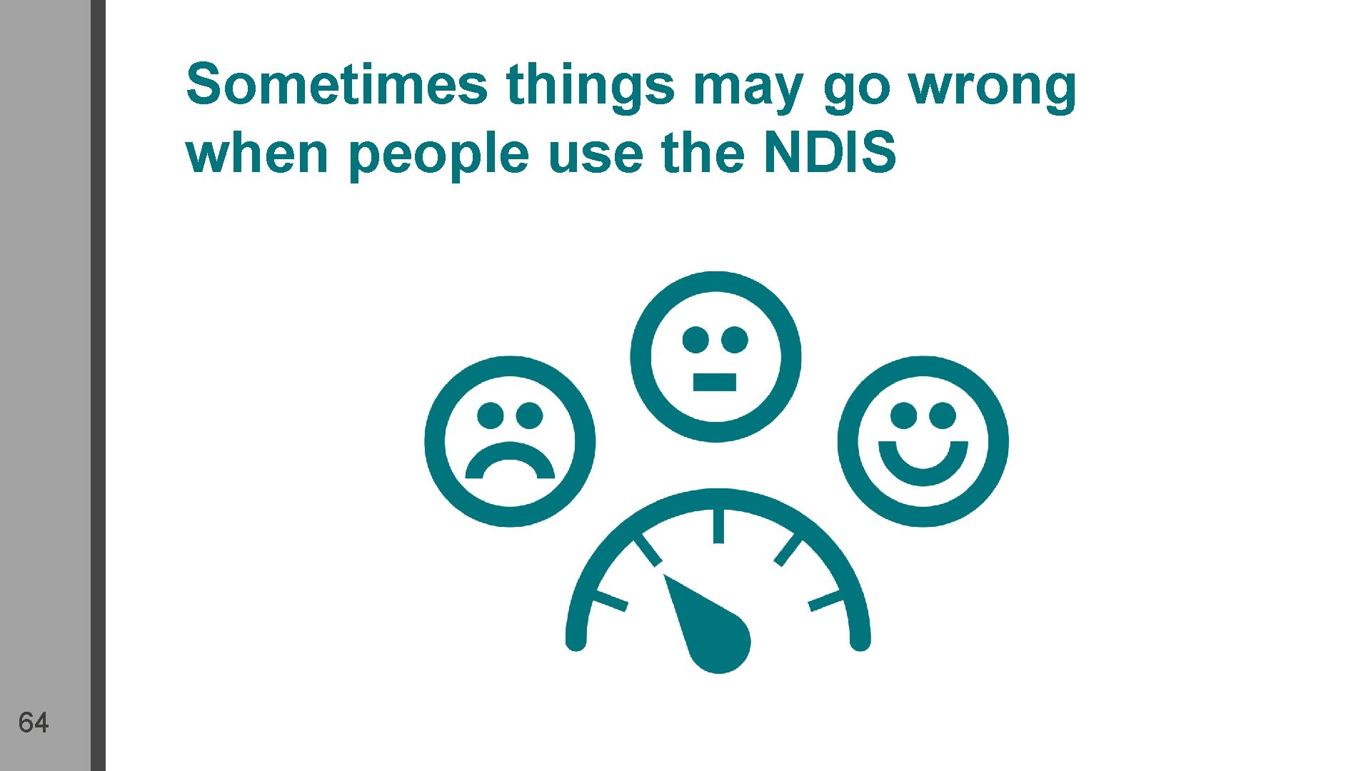 Sometimes things may go wrong when people use the NDIS 64