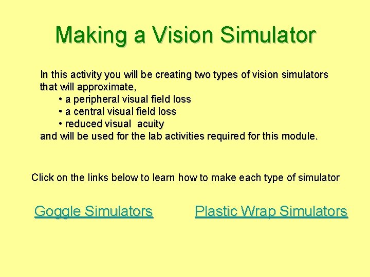 Making a Vision Simulator In this activity you will be creating two types of