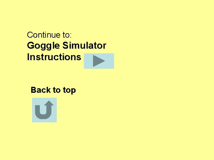 Continue to: Goggle Simulator Instructions Back to top