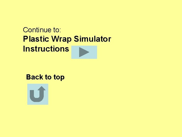 Continue to: Plastic Wrap Simulator Instructions Back to top