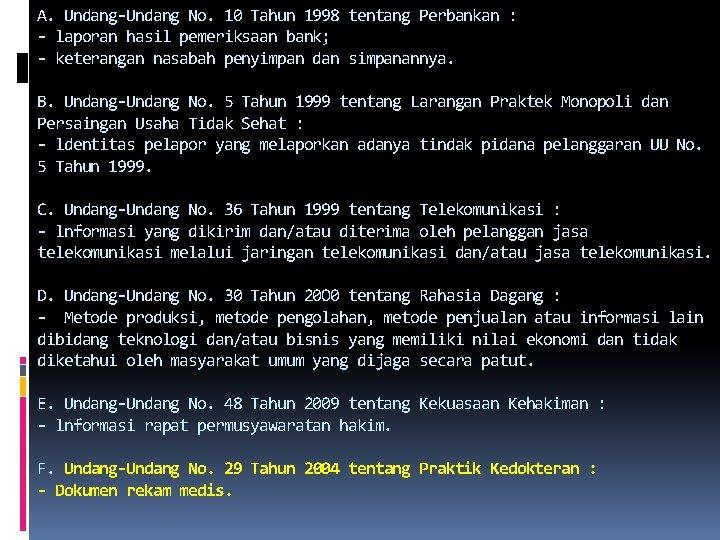 A. Undang-Undang No. 10 Tahun 1998 tentang Perbankan : - laporan hasil pemeriksaan bank;