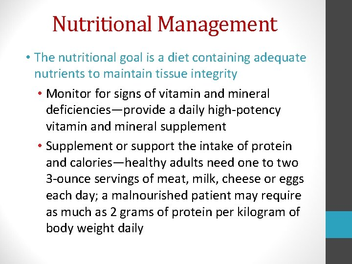 Nutritional Management • The nutritional goal is a diet containing adequate nutrients to maintain