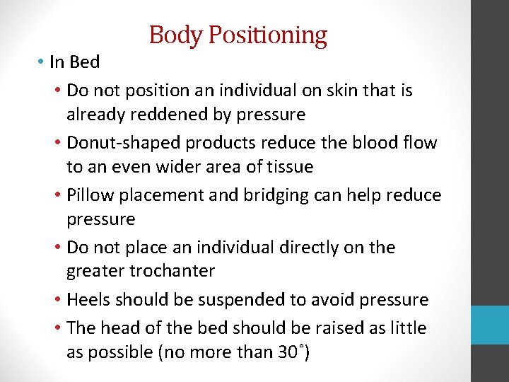 Body Positioning • In Bed • Do not position an individual on skin that