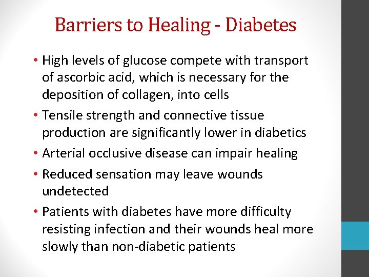Barriers to Healing - Diabetes • High levels of glucose compete with transport of