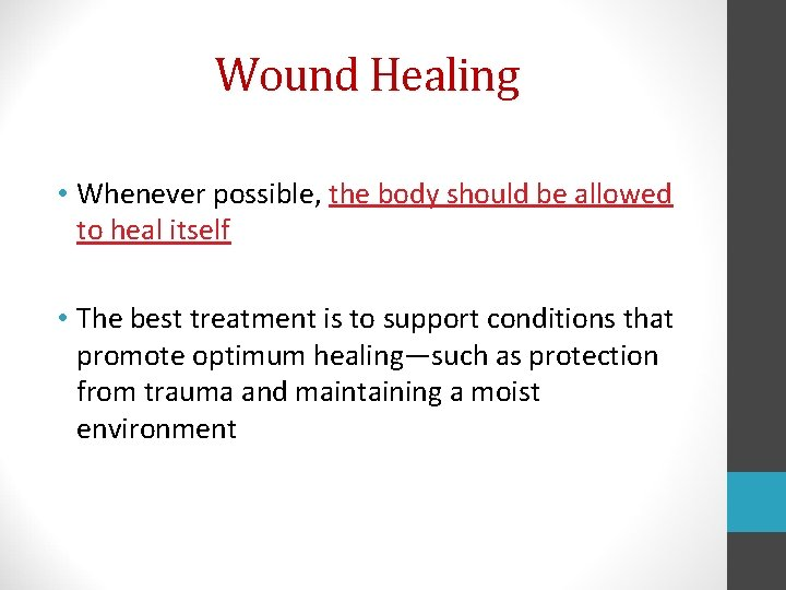 Wound Healing • Whenever possible, the body should be allowed to heal itself •