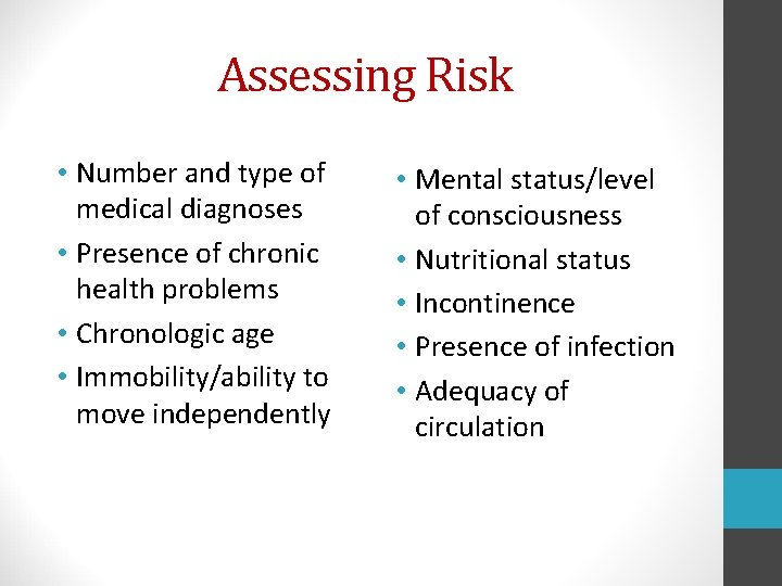 Assessing Risk • Number and type of medical diagnoses • Presence of chronic health