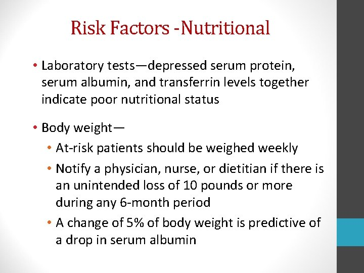 Risk Factors -Nutritional • Laboratory tests—depressed serum protein, serum albumin, and transferrin levels together