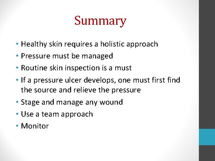 Summary • Healthy skin requires a holistic approach • Pressure must be managed •