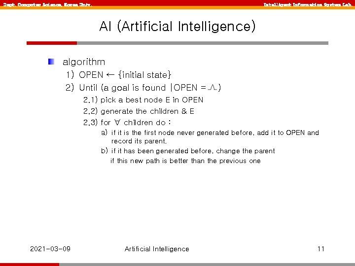 Dept. Computer Science, Korea Univ. Intelligent Information System Lab. AI (Artificial Intelligence) algorithm 1)