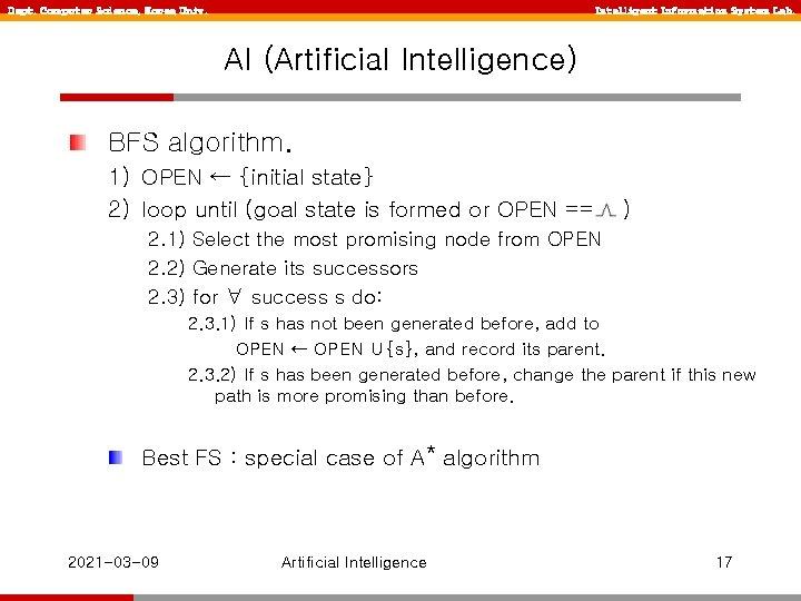 Dept. Computer Science, Korea Univ. Intelligent Information System Lab. AI (Artificial Intelligence) BFS algorithm.