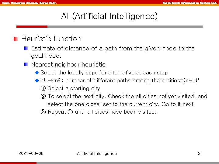 Dept. Computer Science, Korea Univ. Intelligent Information System Lab. AI (Artificial Intelligence) Heuristic function