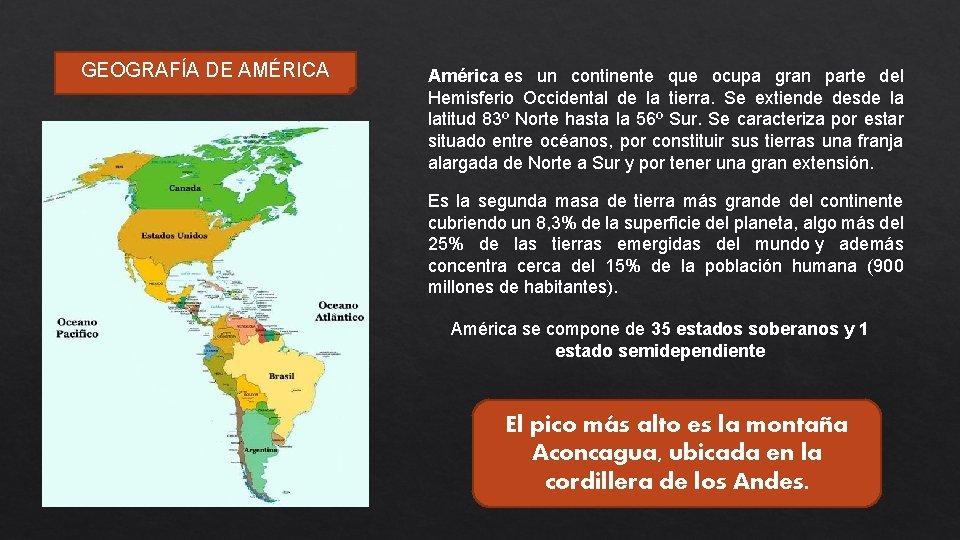 GEOGRAFÍA DE AMÉRICA América es un continente que ocupa gran parte del Hemisferio Occidental
