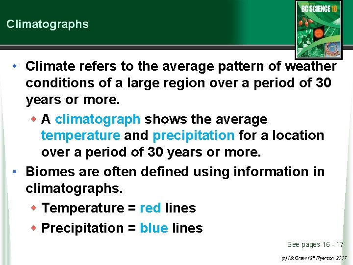 Climatographs • Climate refers to the average pattern of weather conditions of a large