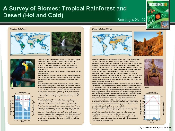 A Survey of Biomes: Tropical Rainforest and Desert (Hot and Cold) See pages 26