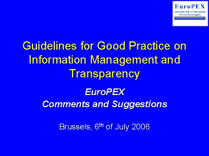 Guidelines for Good Practice on Information Management and Transparency Euro. PEX Comments and Suggestions