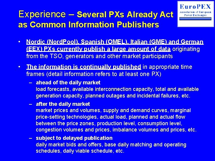 Experience – Several PXs Already Act as Common Information Publishers • Nordic (Nord. Pool),