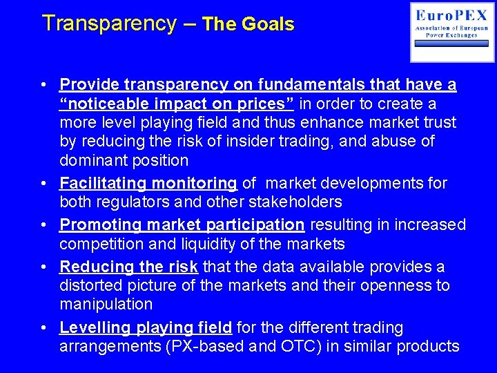 """Transparency – The Goals • Provide transparency on fundamentals that have a """"noticeable impact"""