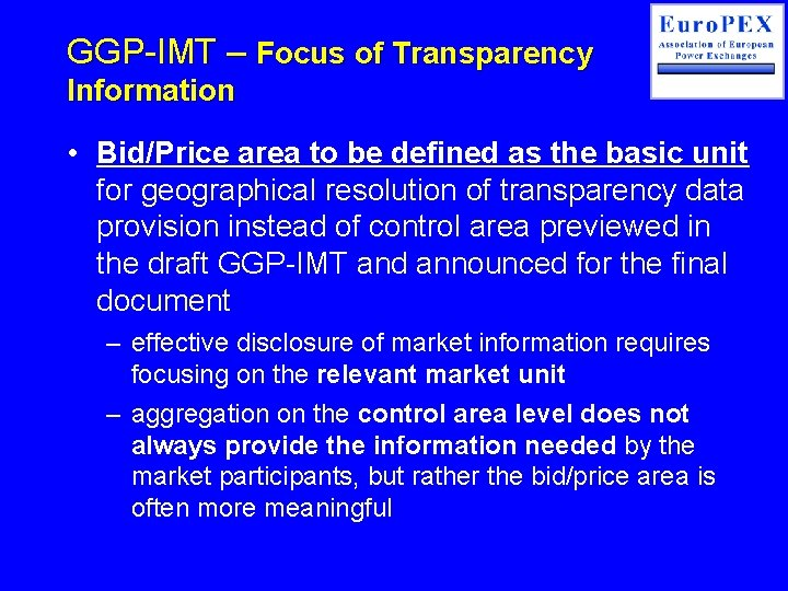 GGP-IMT – Focus of Transparency Information • Bid/Price area to be defined as the