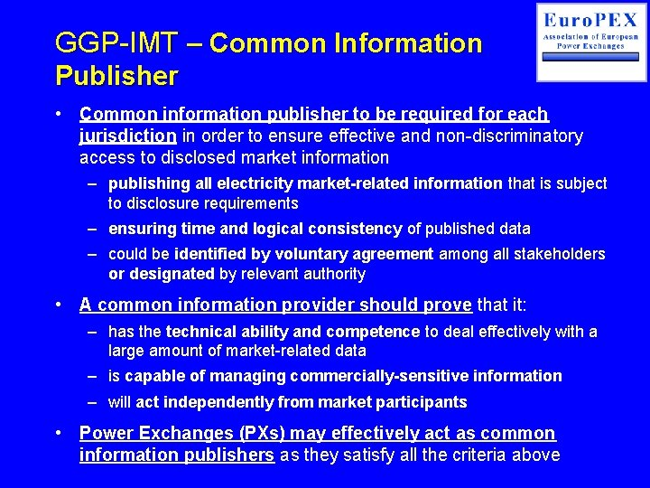 GGP-IMT – Common Information Publisher • Common information publisher to be required for each