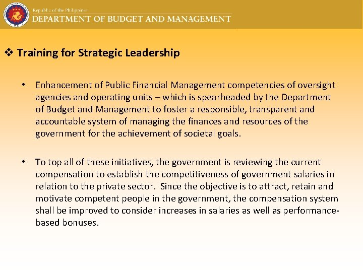 v Training for Strategic Leadership • Enhancement of Public Financial Management competencies of oversight