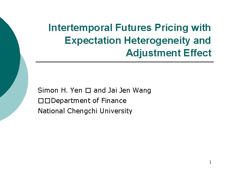 Intertemporal Futures Pricing with Expectation Heterogeneity and Adjustment Effect Simon H. Yen � and