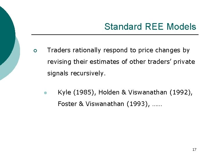 Standard REE Models Traders rationally respond to price changes by ¡ revising their estimates