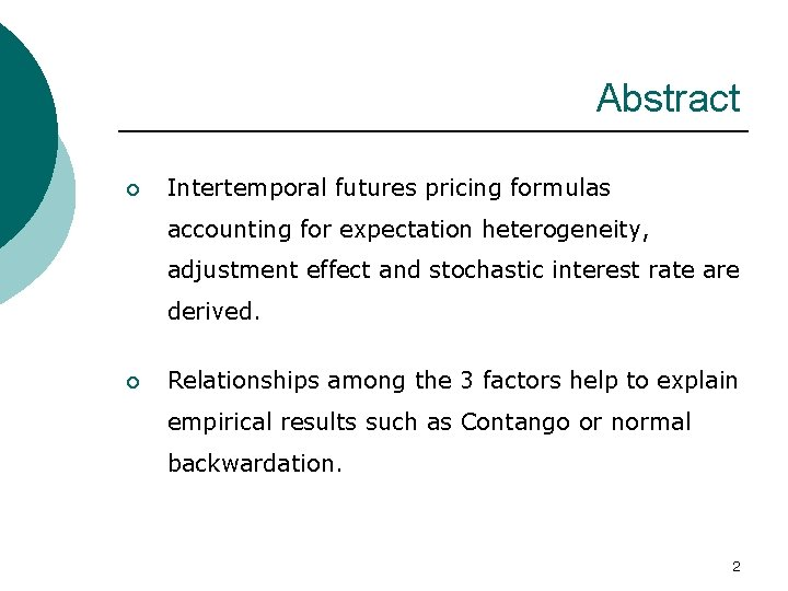 Abstract ¡ Intertemporal futures pricing formulas accounting for expectation heterogeneity, adjustment effect and stochastic