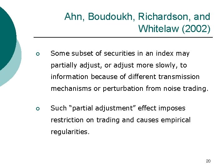 Ahn, Boudoukh, Richardson, and Whitelaw (2002) ¡ Some subset of securities in an index