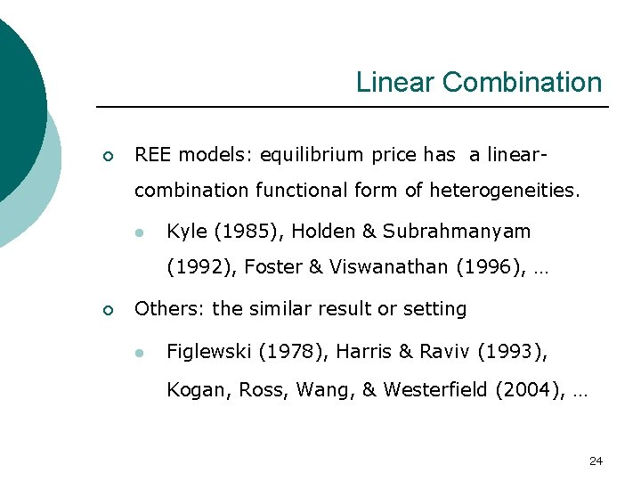 Linear Combination ¡ REE models: equilibrium price has a linearcombination functional form of heterogeneities.