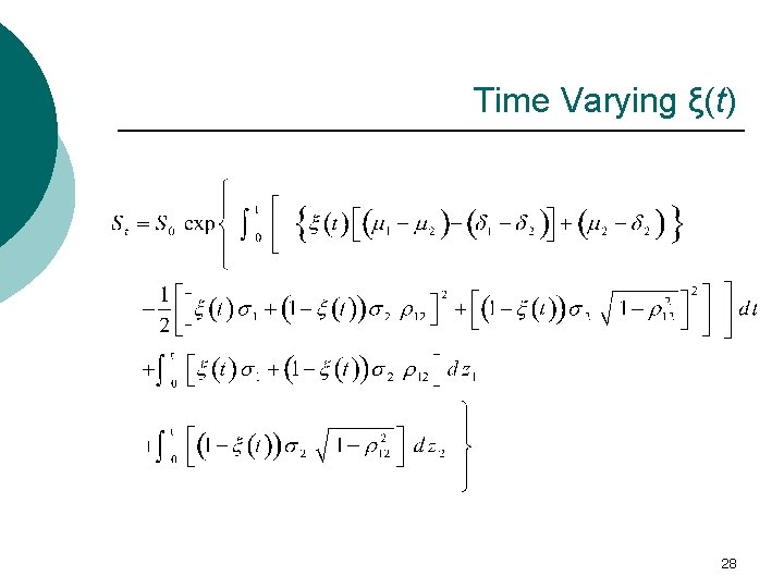 Time Varying ξ(t) 28
