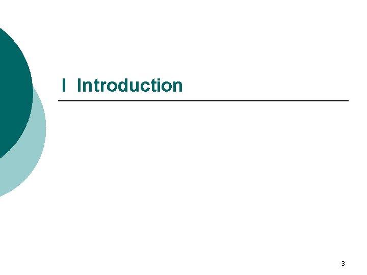 I Introduction 3