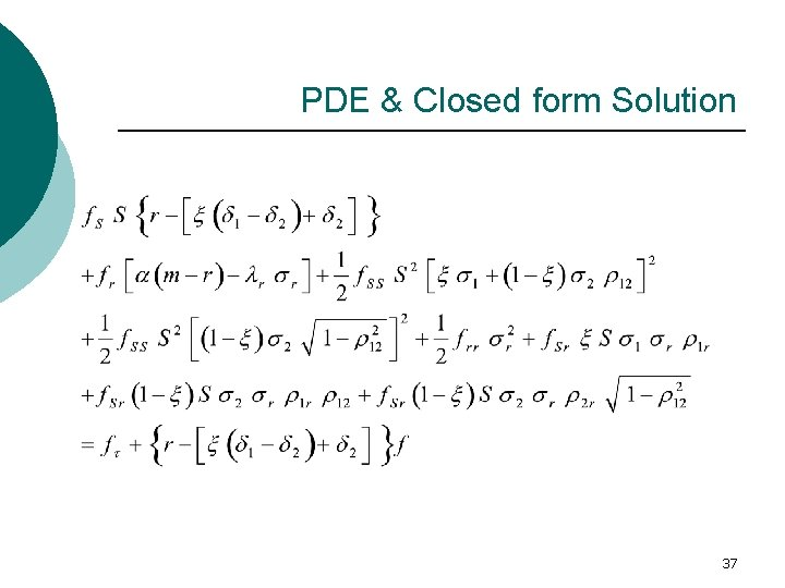 PDE & Closed form Solution 37